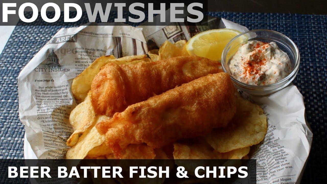 Download Crispy Beer Batter Fish & Chips - Food Wishes