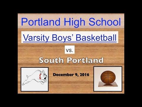 Portland High Varsity Boys' Basketball vs. South Portland December 9, 2016