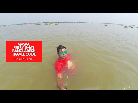 DHAKA TO MAWA FERRY GHAT BANGLADESH TRAVEL GUIDE