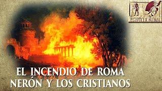 EL INCENDIO DE ROMA, NERÓN Y LOS CRISTIANOS DOCUMENTAL