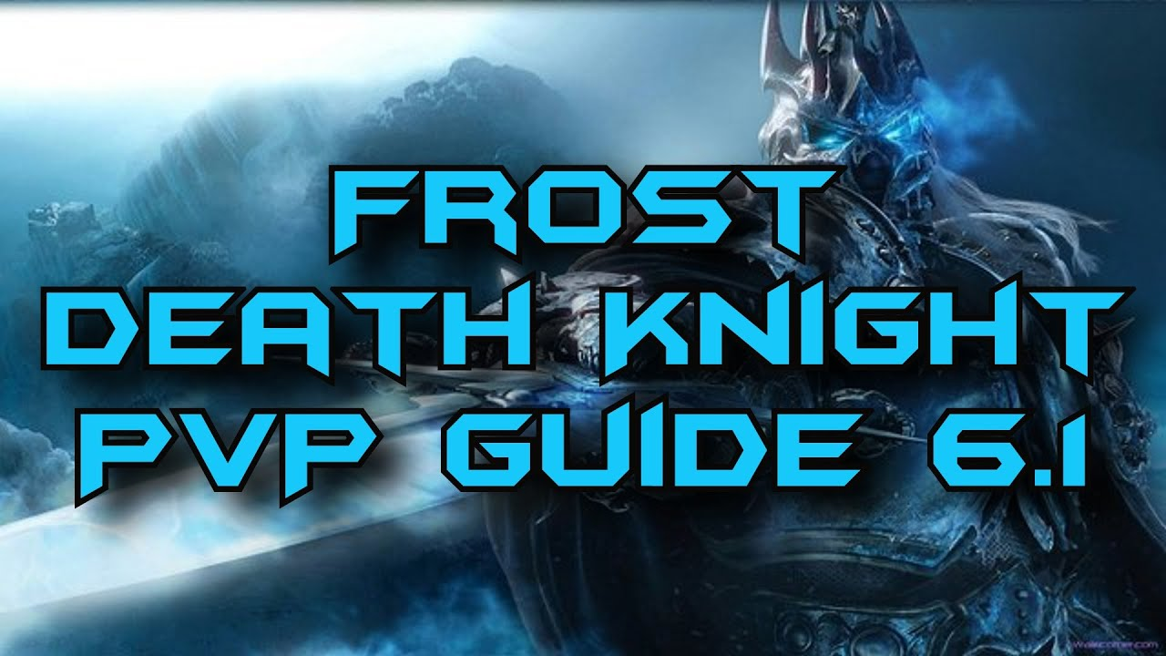 Ragemachine - Frost Death Knight PvP Guide 6.1 - YouTube