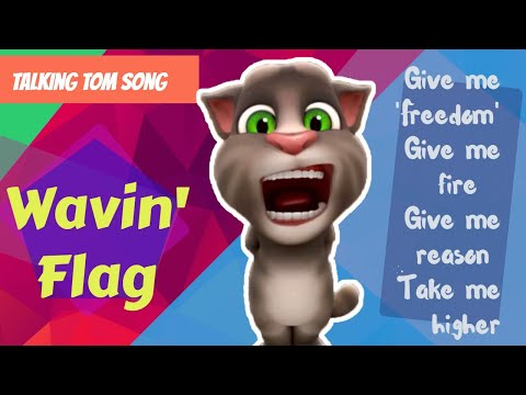 Talking Tom Song Wavin' Flag | Give Me Freedom Give Me Fire | Talking Tom Version