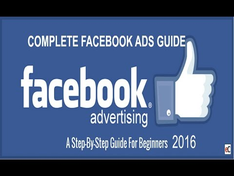 How To Use Facebook Ads For Beginners 2017 | Complete Facebo