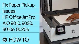 Fix the HP OfficeJet Pro 9010/9020 Printer Series When It Doesn't Pick Paper   HP OfficeJet   HP