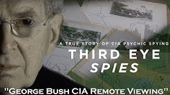 Third Eye Spies: George Bush & Secret CIA Psychics