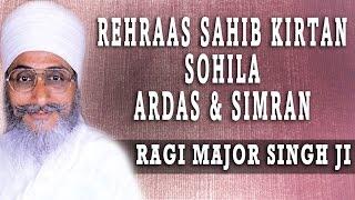 Ragi Major Singh Ji - Rehraas Sahib Kirtan Sohila Ardas & Simran