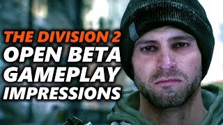 THE DIVISION 2 GAMEPLAY Impressions - The Division 2 Open Beta PC Gameplay