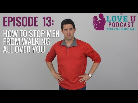 How to Stop Men From Walking All Over You