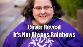 Cover Reveal - It's Not Always Rainbows [CC]
