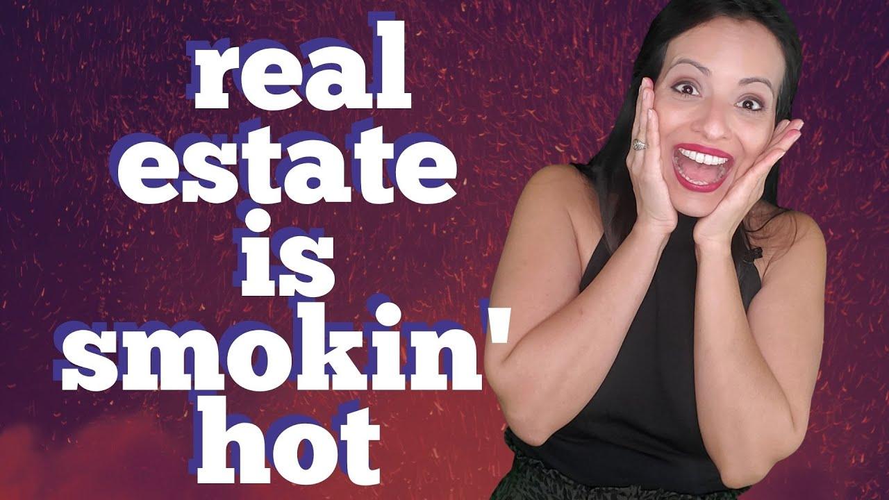 Real Estate is Smokin' Hot🔥🔥 ❗❗