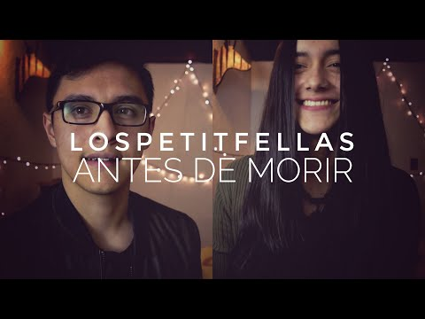 LosPetitFellas - Antes De Morir (Andrés Beltrán Cover ft. Lady Arias)