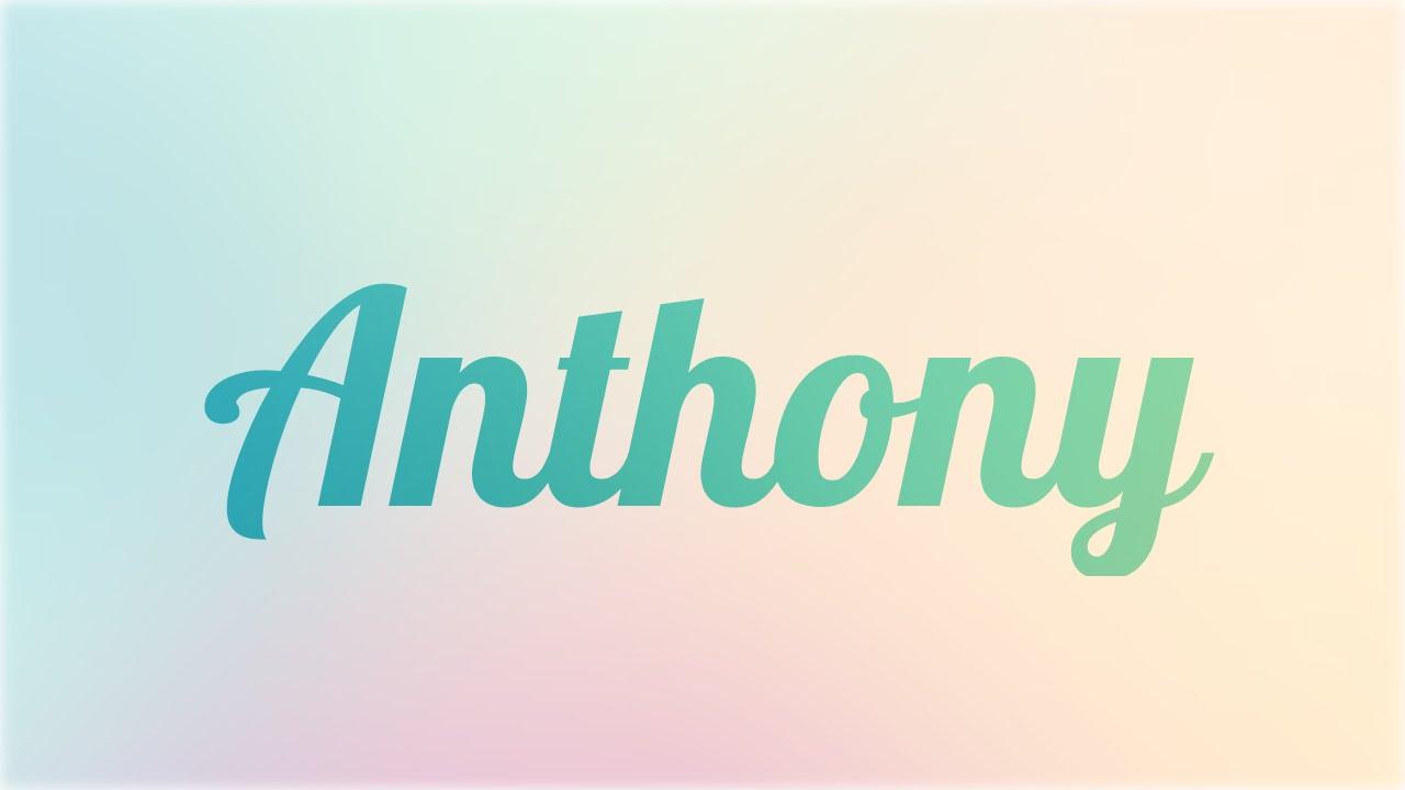 Significado De Anthony Nombre Inglés Para Tu Bebe Niño O Niña Origen Y Personalidad Youtube