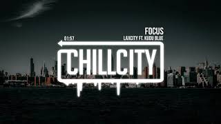 Laxcity - Focus (ft. Kudu Blue)