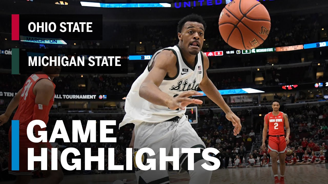Highlights Spartans Advance To The Semis Michigan State Vs Ohio State March 15 2019