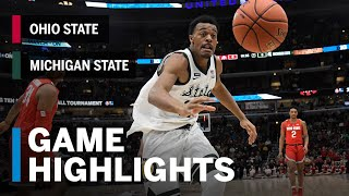 Highlights: Spartans Advance to the Semis   Michigan State vs. Ohio State   March 15, 2019