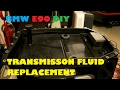 How To Change Your Automatic Transmission Fluid for ~$100.  In your ZF Equipped E90 BMW.