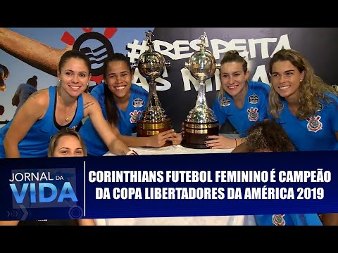 Corinthians Futebol Feminino é Campeão Da Copa Libertadores Da América 2019 Jornal Da Vida 311019