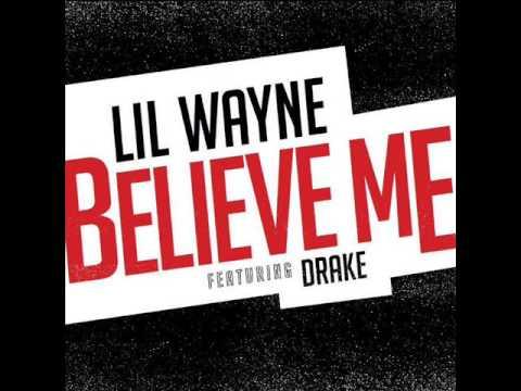 Lil Wayne Believe Me ft Drake---Clean