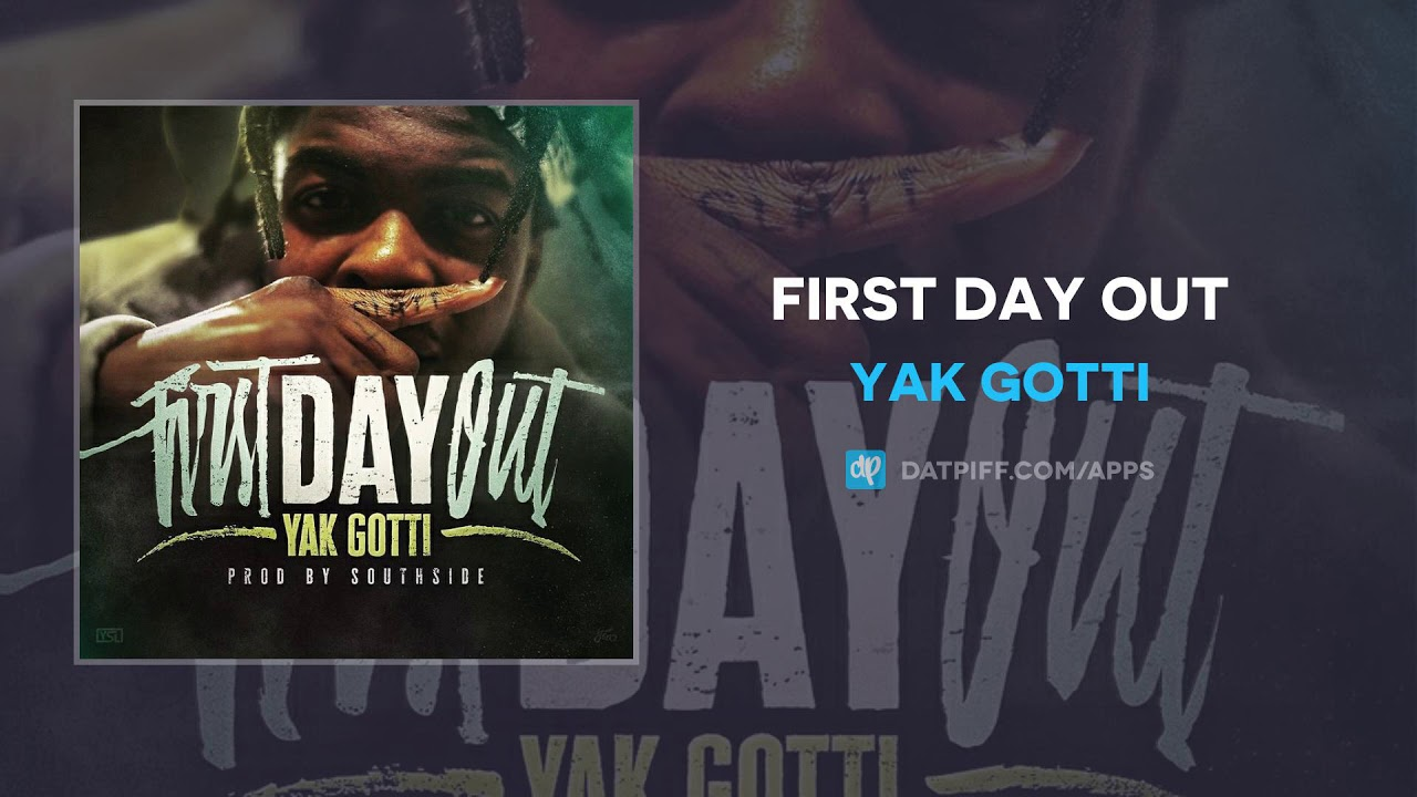 Yak Gotti — First Day Out (AUDIO)