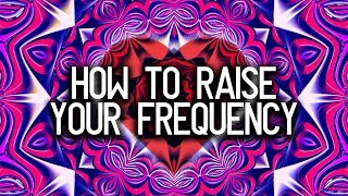 How to raise your frequency and increase your vibration? 434 explains.