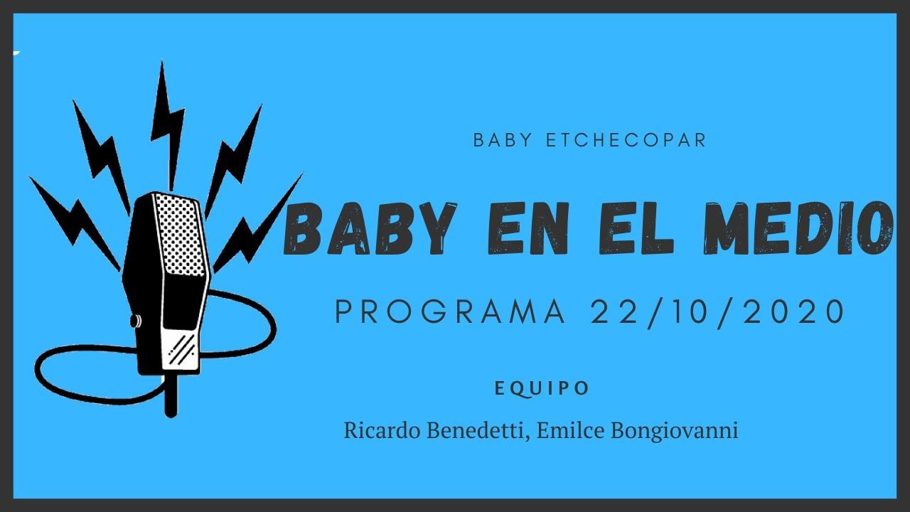 Baby Etchecopar Baby En El Medio Programa 22/10/2020