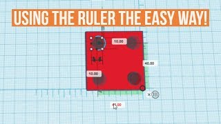 TinkerCad Tip -  Using the Ruler the Easy Way!