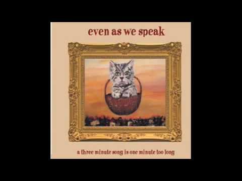 Even As We Speak - Brain