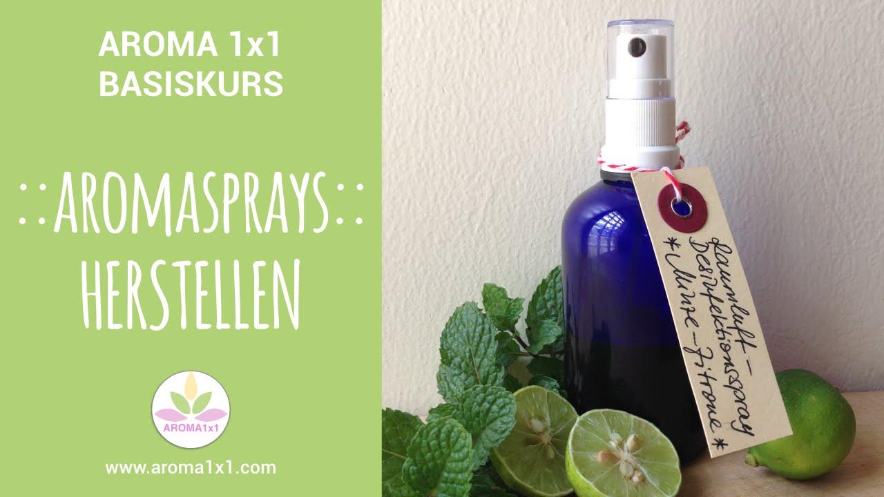 Raumspray Selber Machen aromasprays herstellen | aroma 1x1 basiskurs - youtube