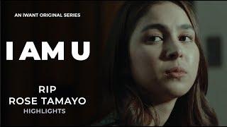 R.I.P Rose Tamayo - Episode Highlights | I Am U | iWant Original Series
