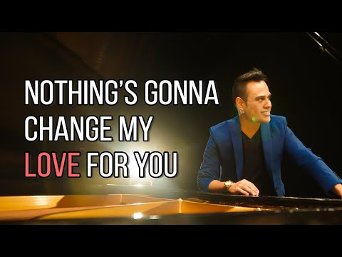 Nothing's gonna change my love for you (Piano version) - Sergio Mella
