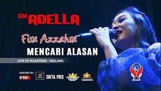 Download FIRA AZZAHRA - MENCARI ALASAN [OM. ADELLA LIVE NGANTANG MALANG]