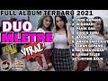 FULL ALBUM TERBARU DUO MLETRE viral Feat GANK KUMPO