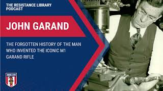 John Garand: The Forgotten History of the Man Who Invented the Iconic M1 Garand Rifle