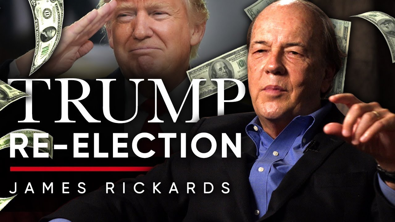 JAMES RICKARDS - DONALD TRUMP RE-ELECTION: How Will It Affect Financing? | London Real