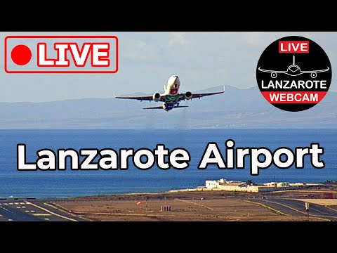🔴 LIVE from LANZAROTE AIRPORT (ACE GCRR), Canary Islands, Spain