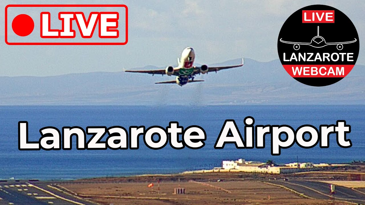 Download 🔴 LIVE from LANZAROTE AIRPORT (ACE|GCRR), Canary Islands, Spain