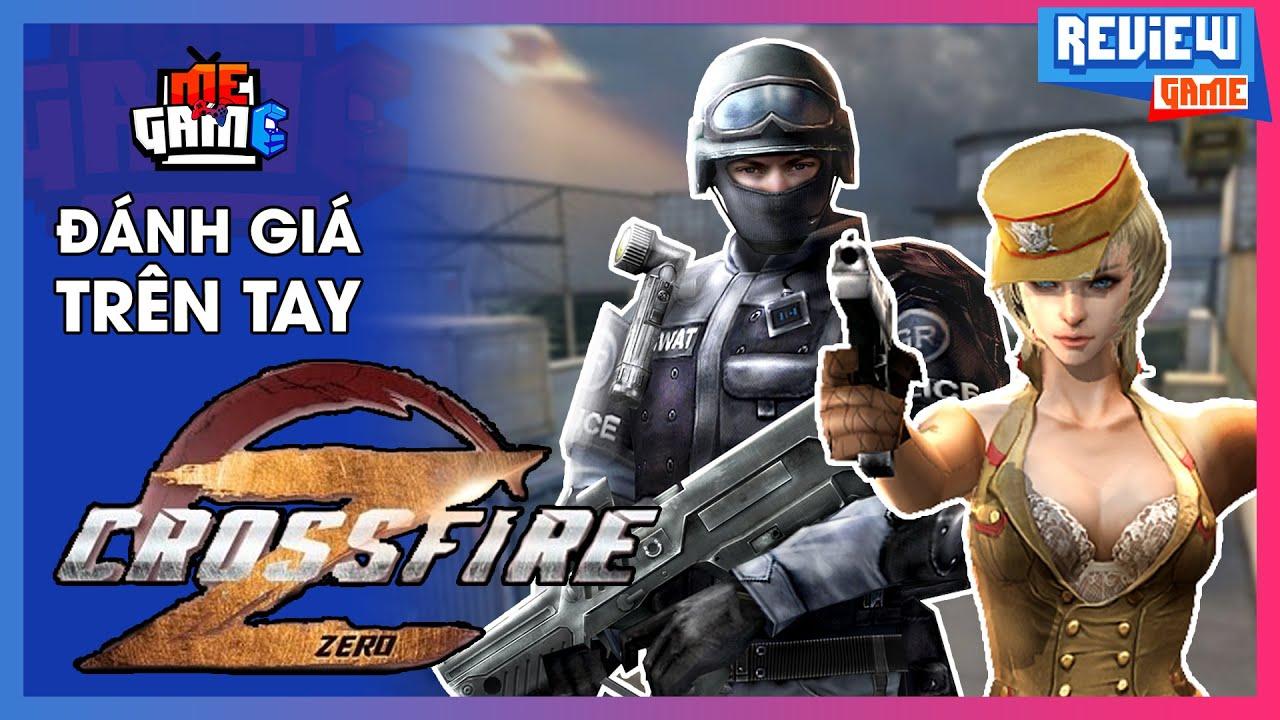 Review Game – Trên Tay Crossfire Zero  | meGAME