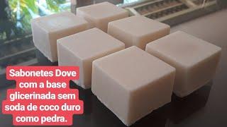 Faça sabonetes Dove com a base glicerinada sem soda de coco.
