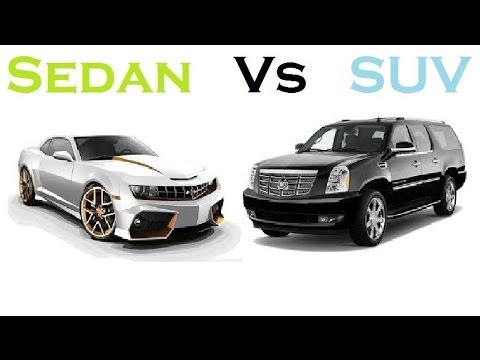 SUV  vs Sedan -  Which one is good compare cars.