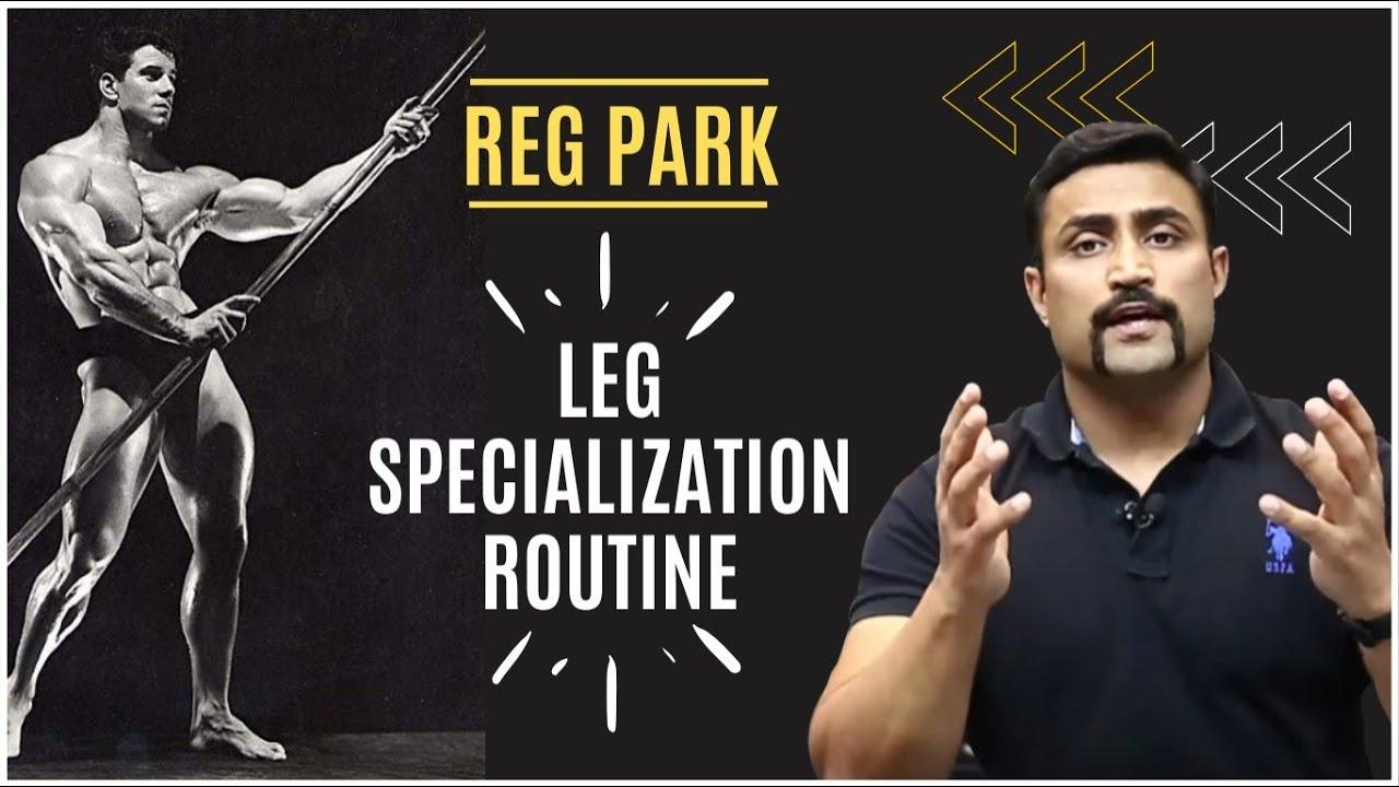 REG PARK SPECIALIZED LEG ROUTINE