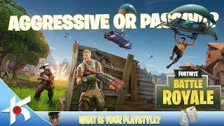 Fortnite Battle Royale : Aggressive or Passive?