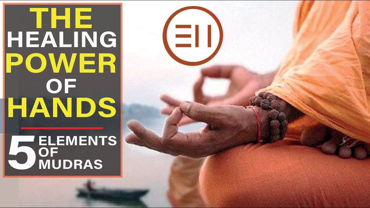 Download The Healing Power Of Hands | Mudras of The 5 Elements [All You Need to Know Right Now!]