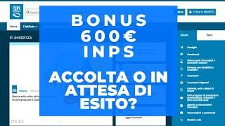 BONUS 600 EURO INPS ecco l'ESITO della domanda! ACCOLTA O IN ATTESA? ??