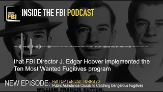 Inside the FBI Podcast Trailer: FBI Top Ten List Turns 70