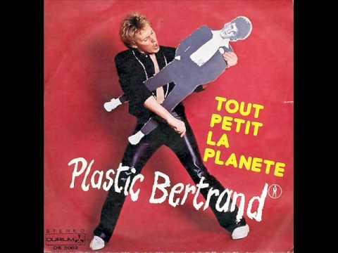 Plastic Bertrand - Tout petit la planète (Okay Edit)