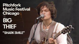"Big Thief Perform ""Shark Smile"" | Pitchfork Music Festival 2018"