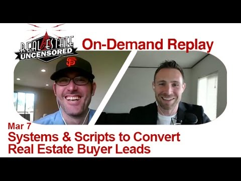 Real Estate Agent Marketing: Systems & Scripts to Convert Real Estate Buyer Leads