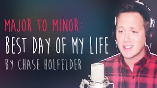"Major to Minor: ""Best Day Of My Life"" by Chase Holfelder"