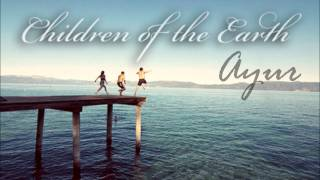 Children of the Earth - Ayur *