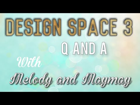 Cricut Design Space 3 Q and A/First Look with Maymay and Melody